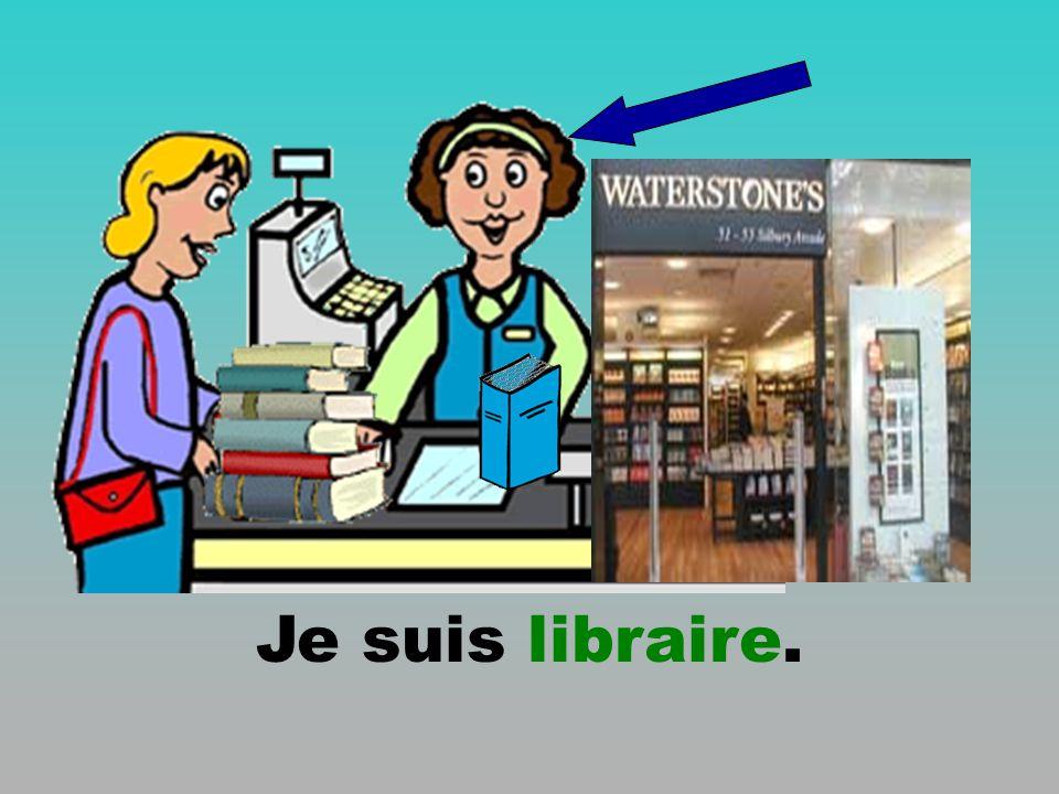 Je suis libraire.
