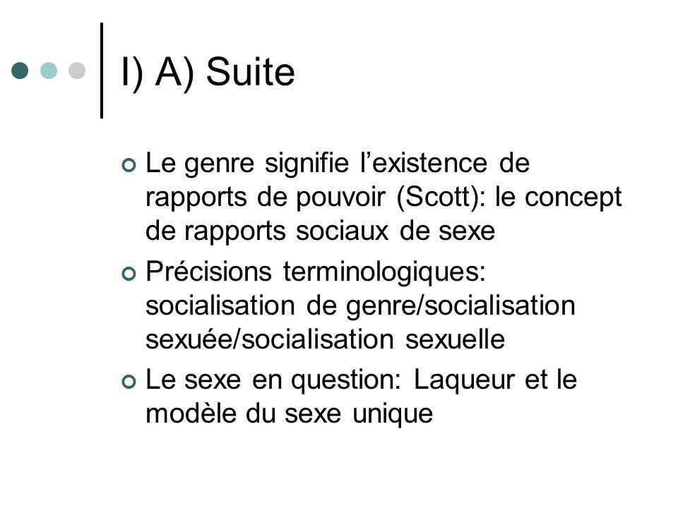 I) A) Suite Le genre signifie l'existence de rapports de pouvoir (Scott): le concept de rapports sociaux de sexe.