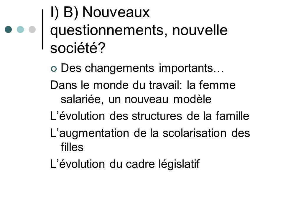 I) B) Nouveaux questionnements, nouvelle société