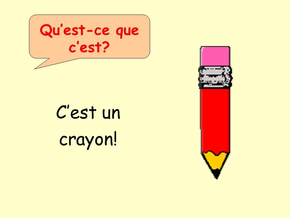 Qu'est-ce que c'est C'est un crayon!