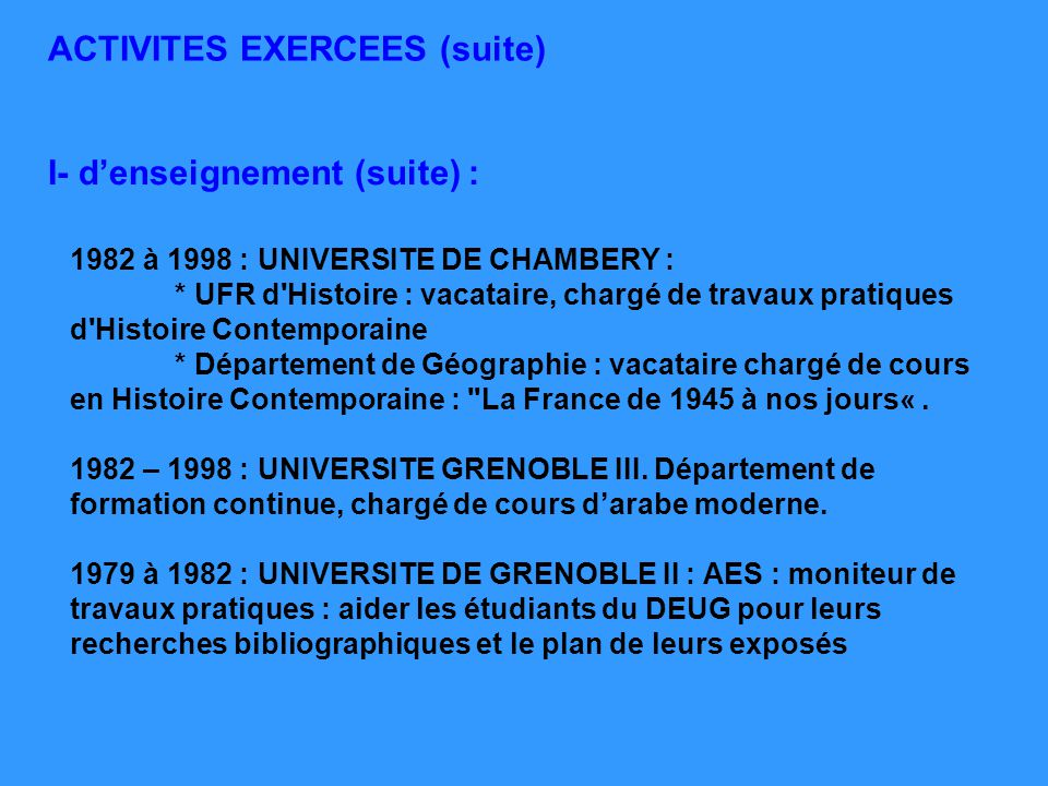 ACTIVITES EXERCEES (suite)