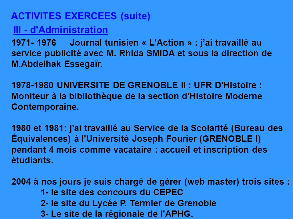 ACTIVITES EXERCEES (suite) III - d Administration