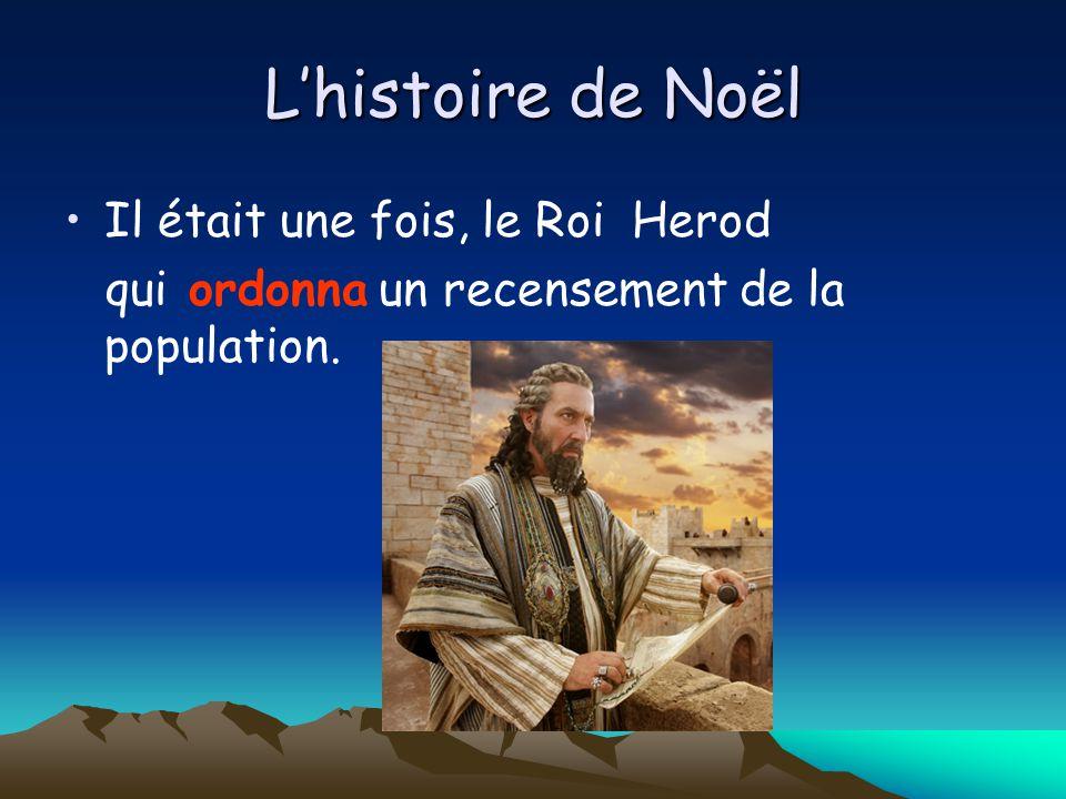 L'histoire de Noël Il était une fois, le Roi Herod