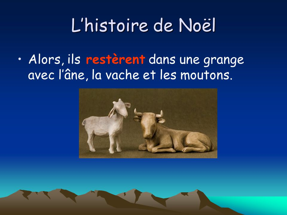 L'histoire de Noël Alors, ils restèrent dans une grange avec l'âne, la vache et les moutons.