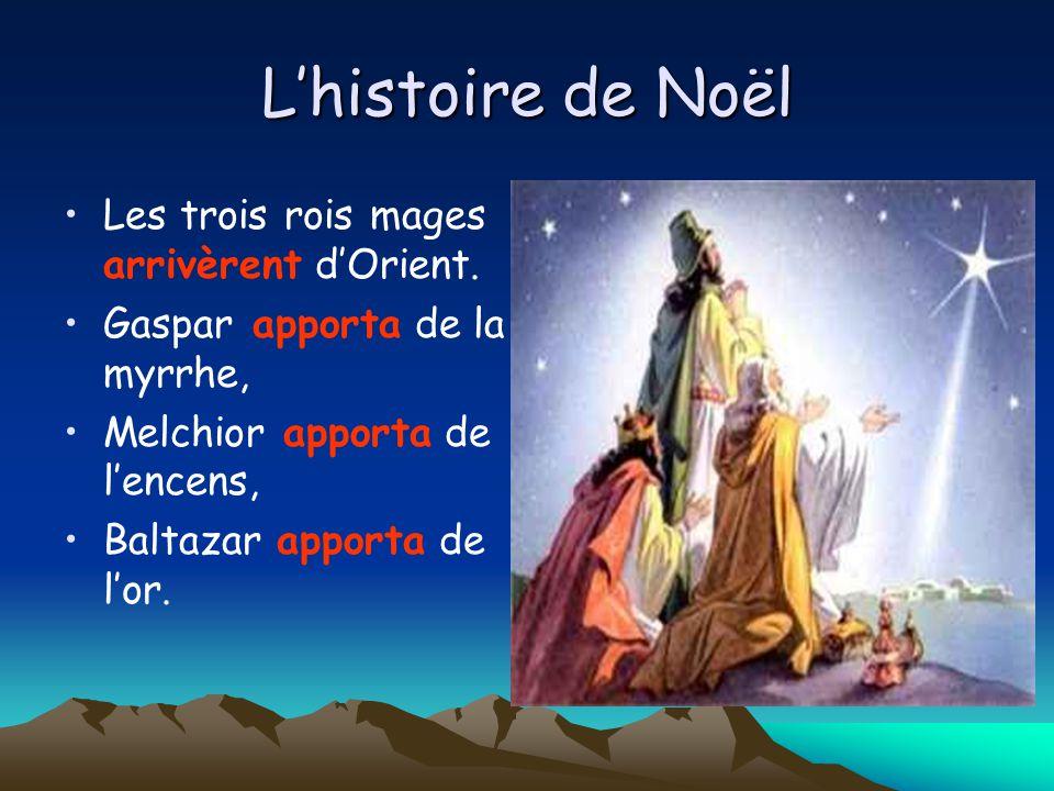 L'histoire de Noël Les trois rois mages arrivèrent d'Orient.
