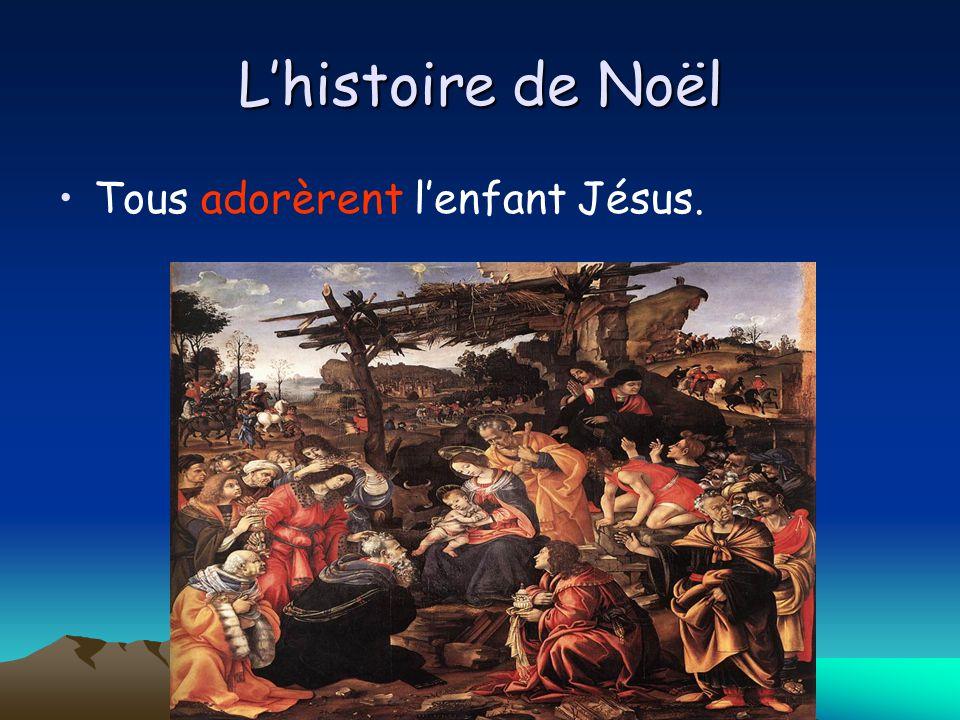 L'histoire de Noël Tous adorèrent l'enfant Jésus.