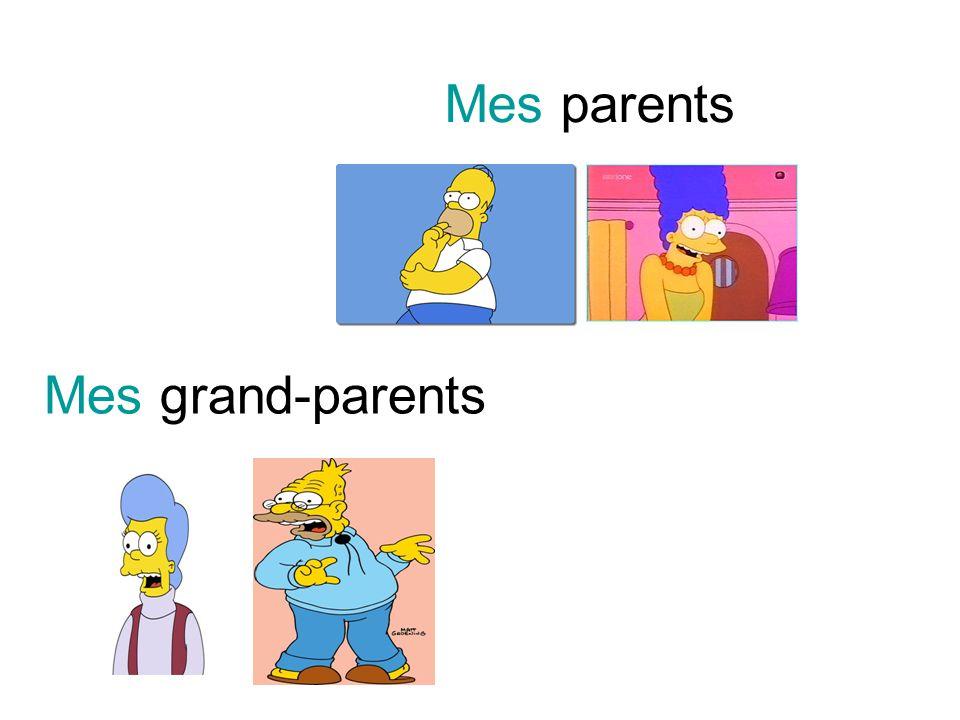 Mes parents Mes grand-parents