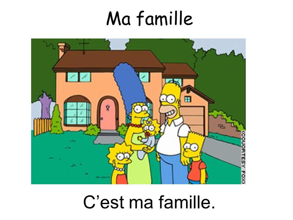 Ma famille C'est ma famille.