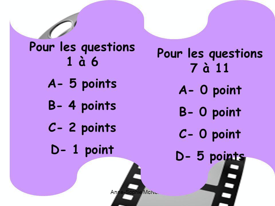 Pour les questions 1 à 6 Pour les questions 7 à 11 A- 5 points