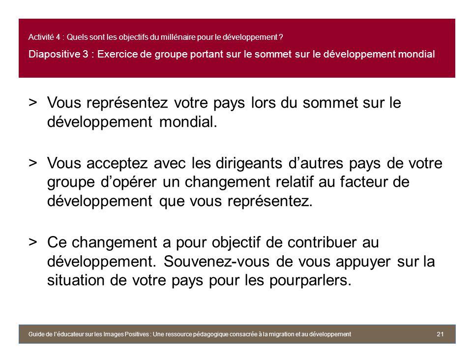 Activité 4 : Quels sont les objectifs du millénaire pour le développement Diapositive 3 : Exercice de groupe portant sur le sommet sur le développement mondial