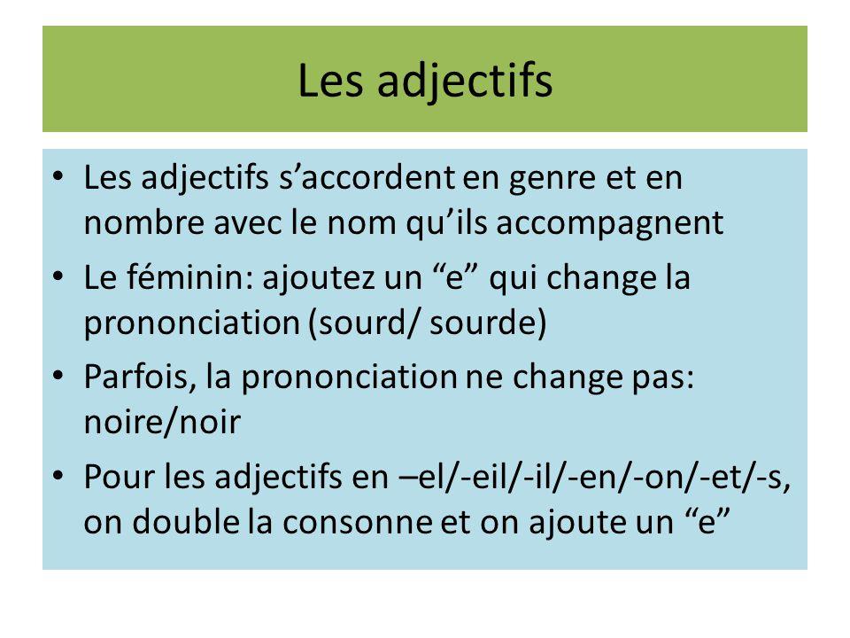 Les adjectifs Les adjectifs s'accordent en genre et en nombre avec le nom qu'ils accompagnent.