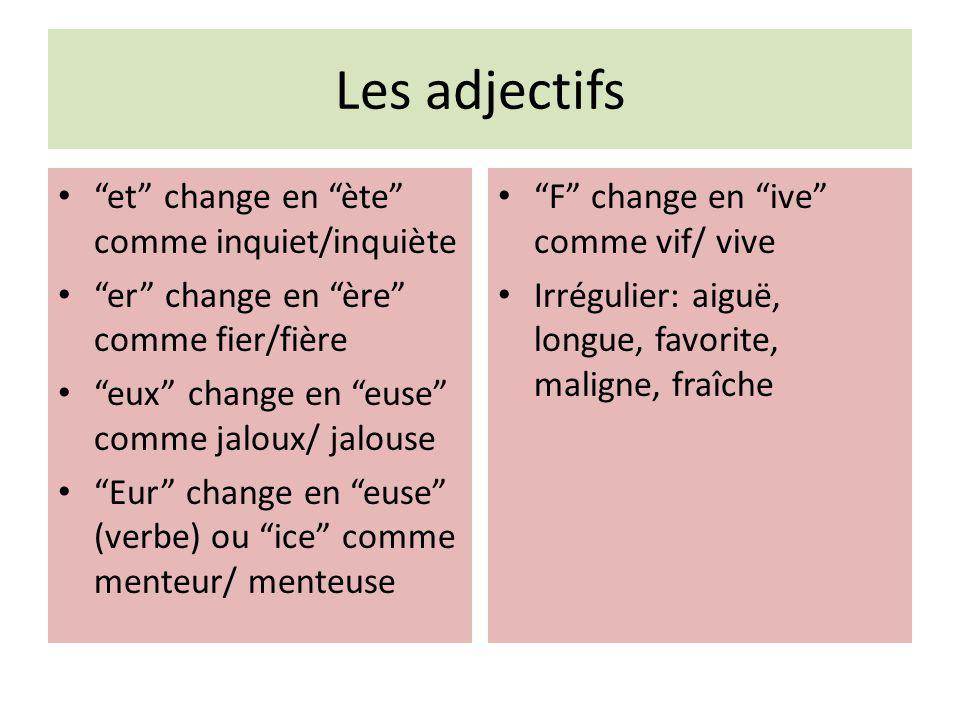Les adjectifs et change en ète comme inquiet/inquiète