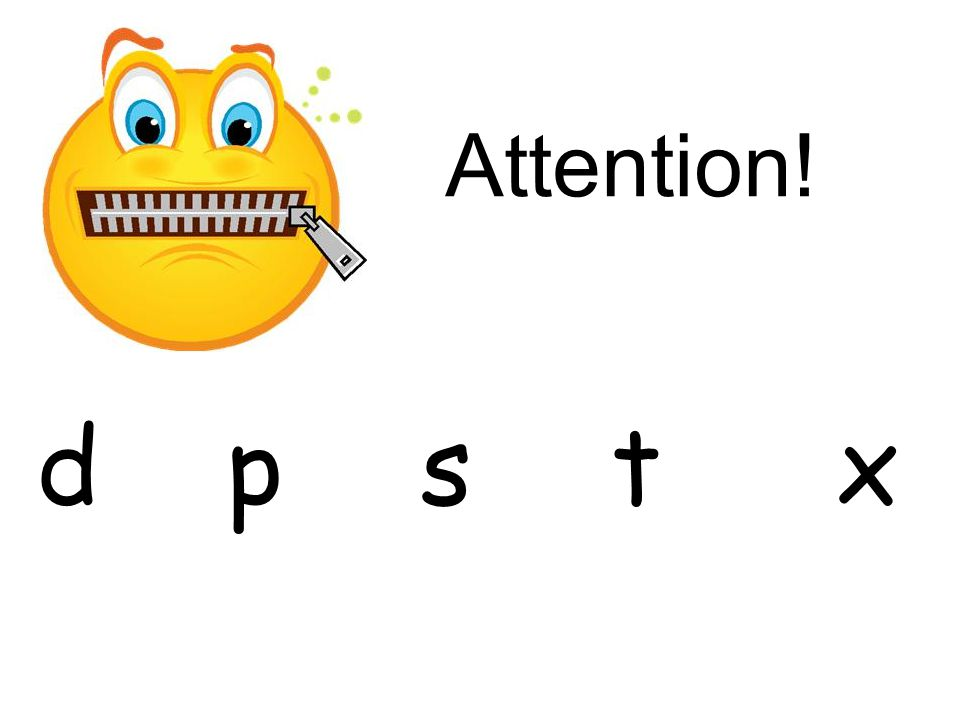 Attention! d p s t x