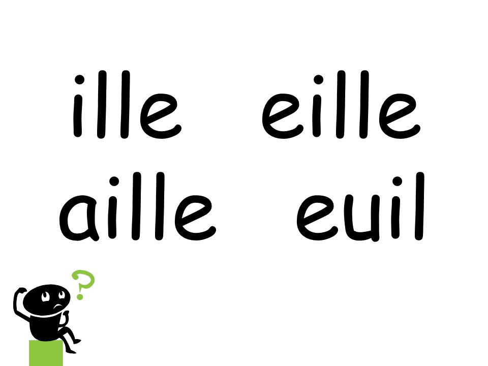 ille eille aille euil