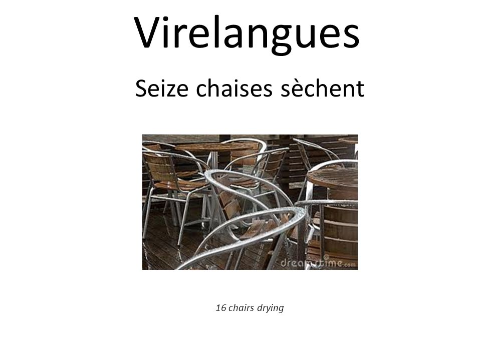Virelangues Seize chaises sèchent 16 chairs drying