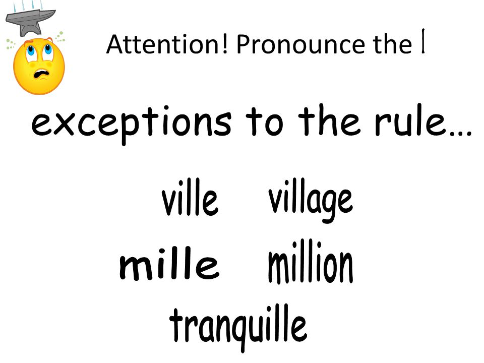 Attention! Pronounce the l