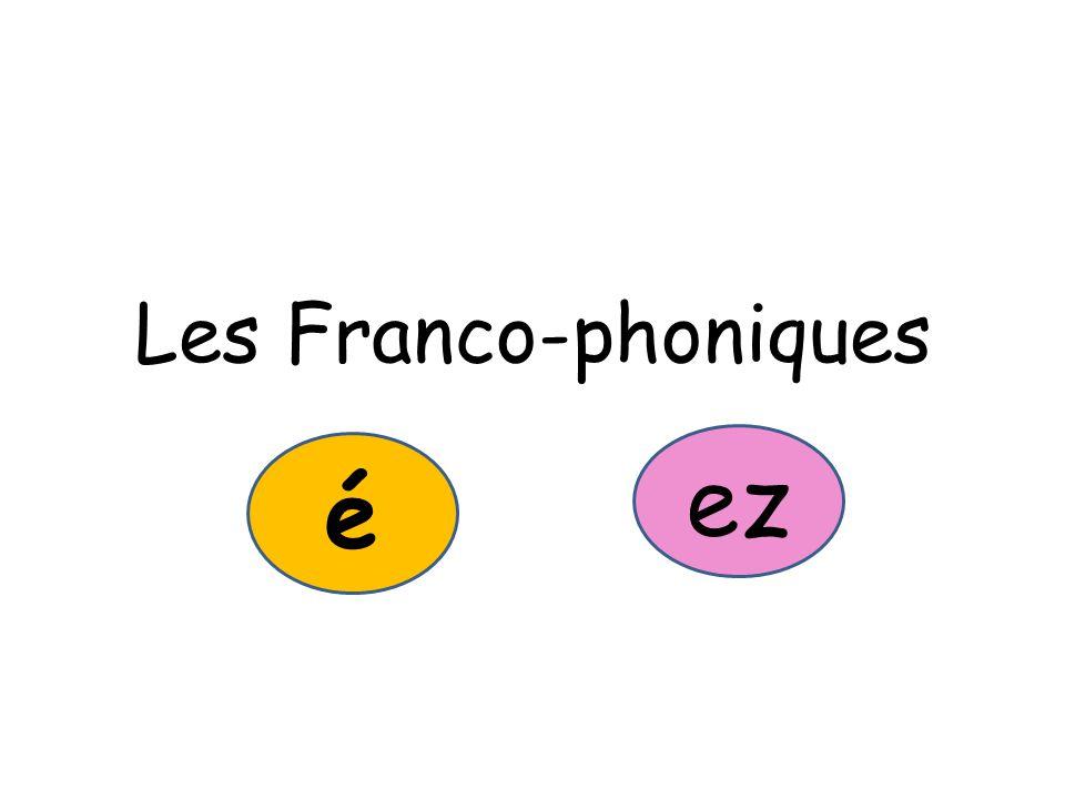 Les Franco-phoniques ez é