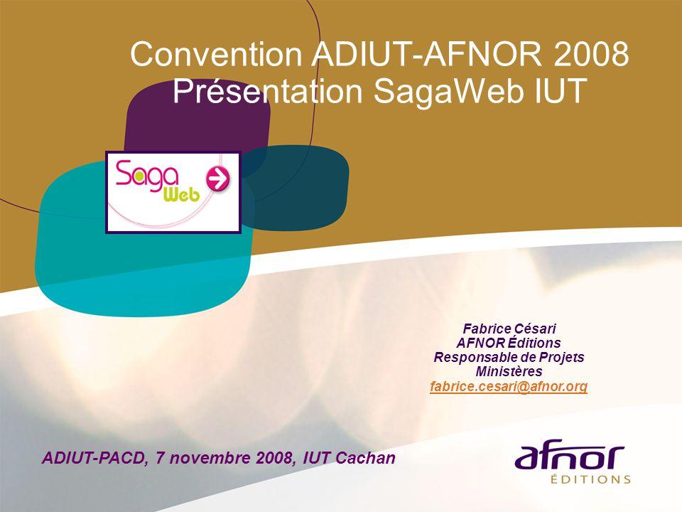 Convention ADIUT-AFNOR 2008 Présentation SagaWeb IUT