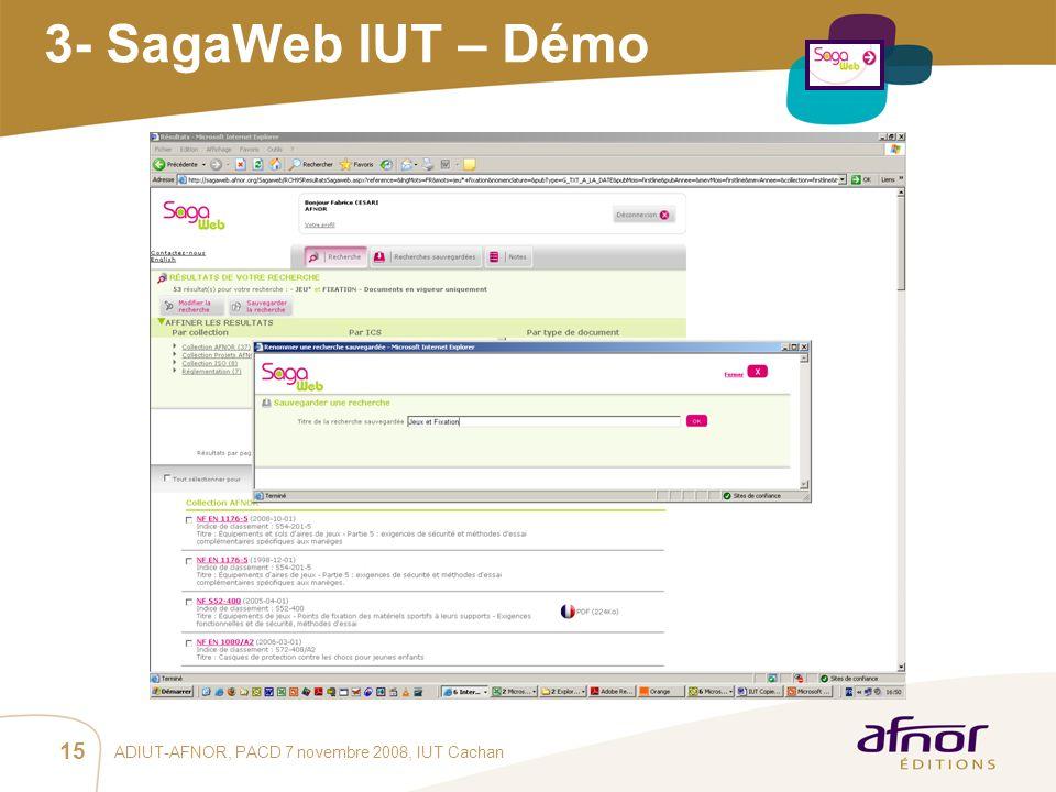 3- SagaWeb IUT – Démo ADIUT-AFNOR, PACD 7 novembre 2008, IUT Cachan