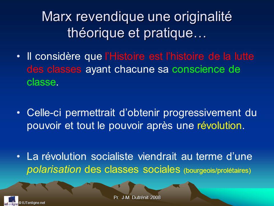 Marx revendique une originalité théorique et pratique…