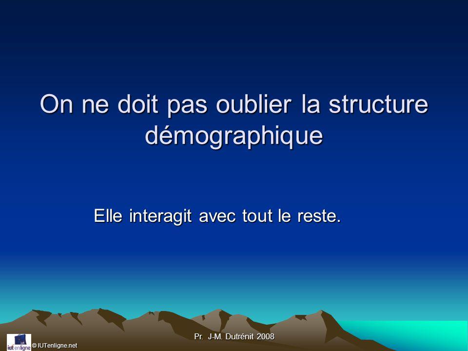On ne doit pas oublier la structure démographique
