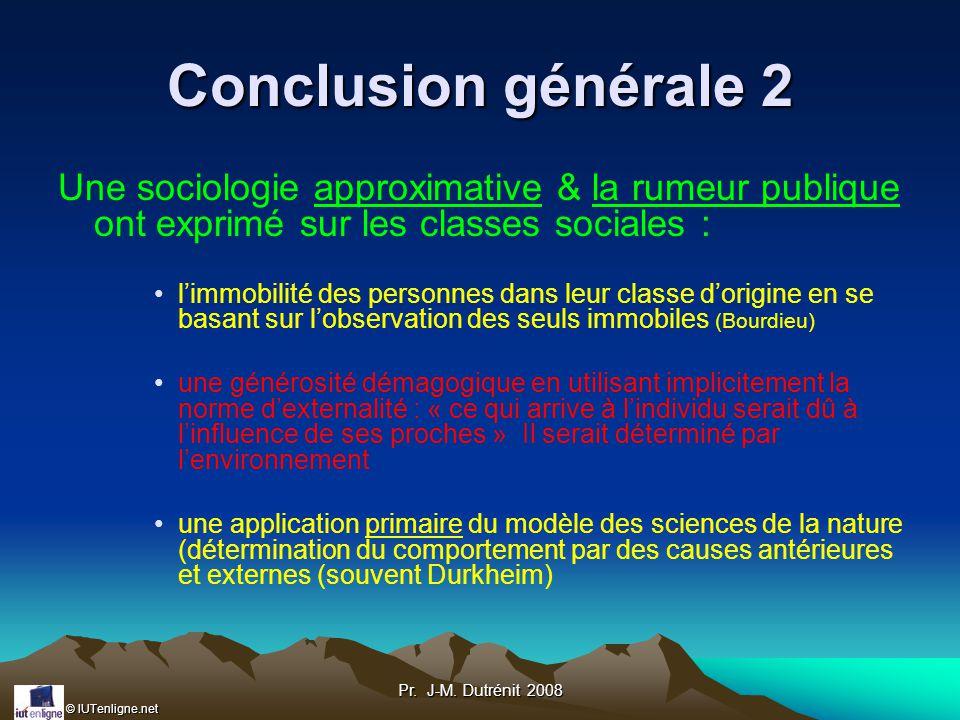 Conclusion générale 2 Une sociologie approximative & la rumeur publique ont exprimé sur les classes sociales :