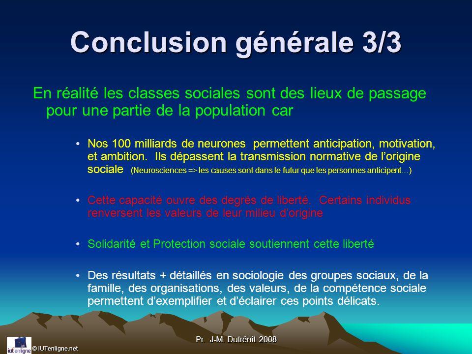 Conclusion générale 3/3 En réalité les classes sociales sont des lieux de passage pour une partie de la population car.