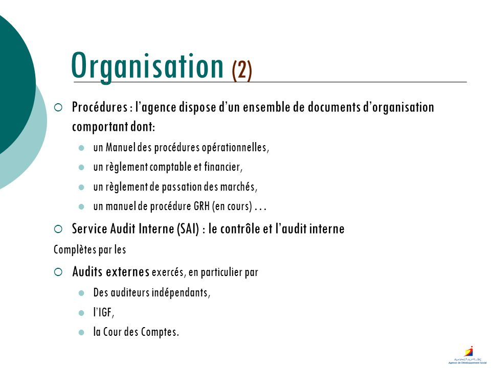 Organisation (2) Procédures : l'agence dispose d'un ensemble de documents d'organisation comportant dont: