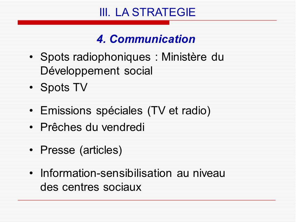 III. LA STRATEGIE 4. Communication. Spots radiophoniques : Ministère du Développement social. Spots TV.