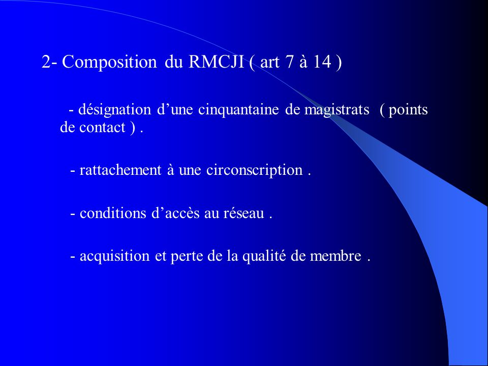 2- Composition du RMCJI ( art 7 à 14 )