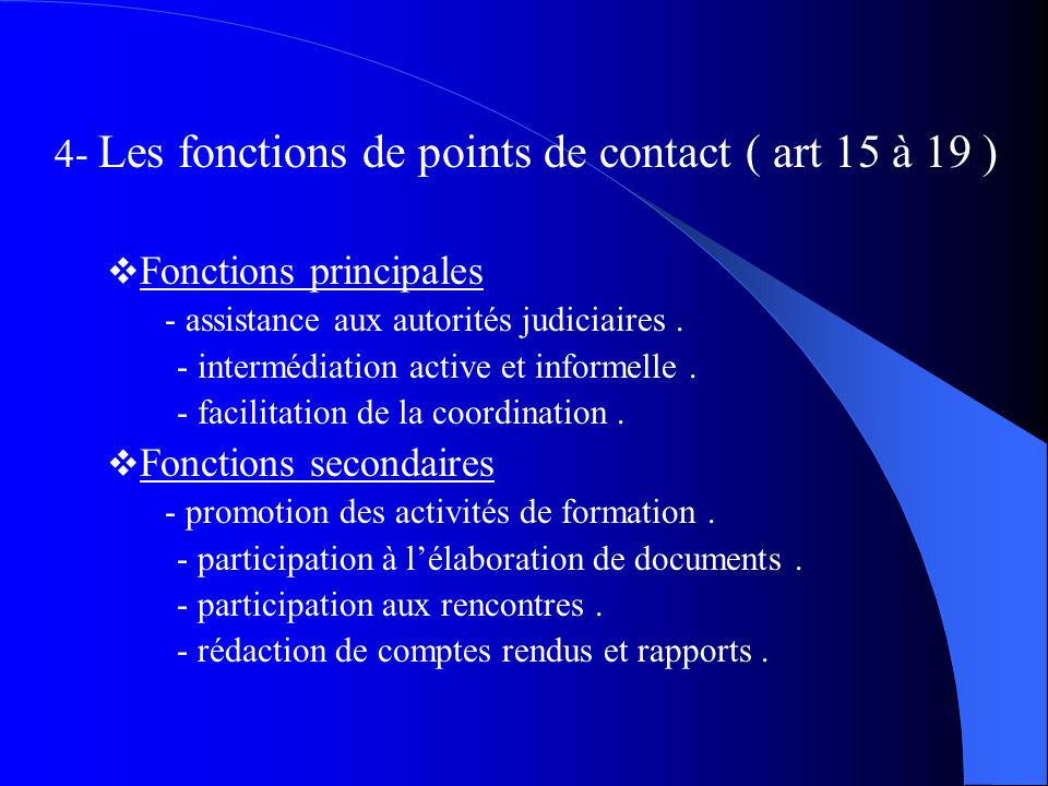 4- Les fonctions de points de contact ( art 15 à 19 )