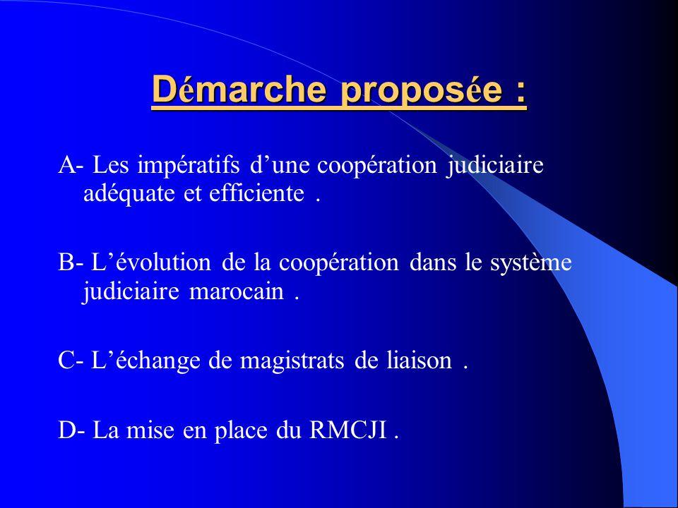 Démarche proposée : A- Les impératifs d'une coopération judiciaire adéquate et efficiente .