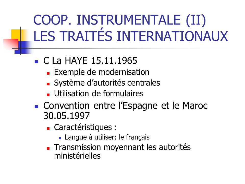COOP. INSTRUMENTALE (II) LES TRAITÉS INTERNATIONAUX