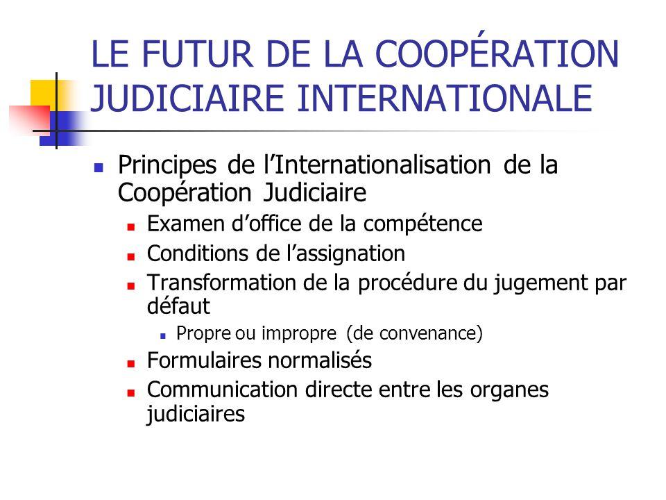 LE FUTUR DE LA COOPÉRATION JUDICIAIRE INTERNATIONALE