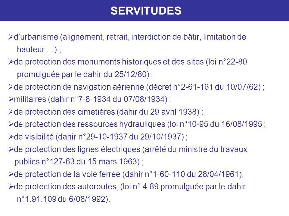 SERVITUDES d'urbanisme (alignement, retrait, interdiction de bâtir, limitation de. hauteur …) ;