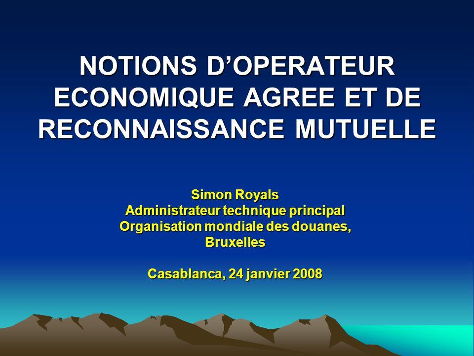 NOTIONS D'OPERATEUR ECONOMIQUE AGREE ET DE RECONNAISSANCE MUTUELLE