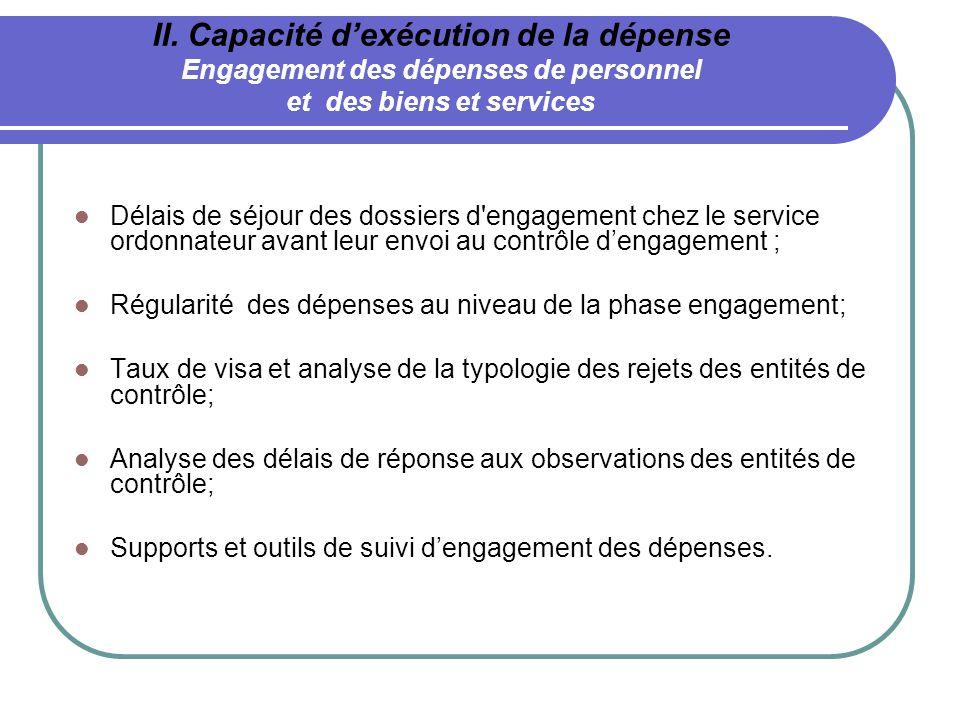 II. Capacité d'exécution de la dépense Engagement des dépenses de personnel et des biens et services
