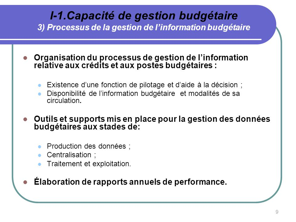 I-1.Capacité de gestion budgétaire 3) Processus de la gestion de l'information budgétaire