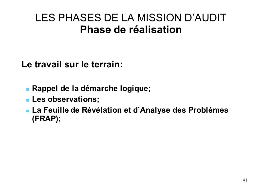 LES PHASES DE LA MISSION D'AUDIT Phase de réalisation