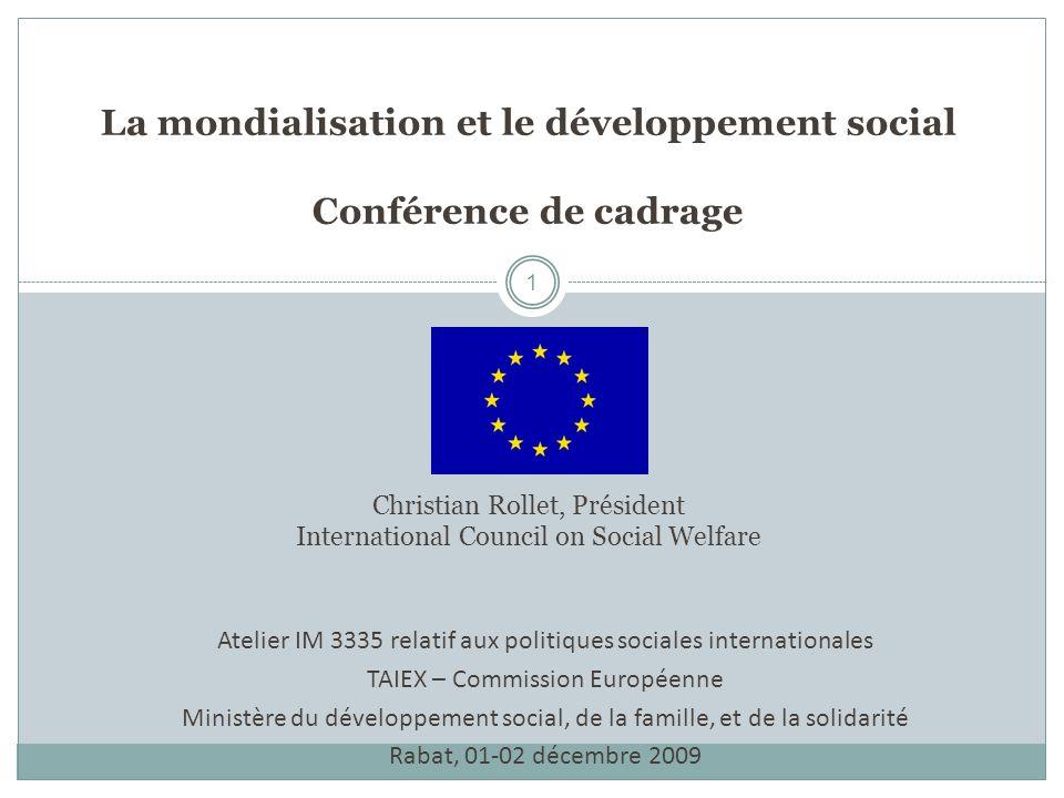 La mondialisation et le développement social Conférence de cadrage Christian Rollet, Président International Council on Social Welfare