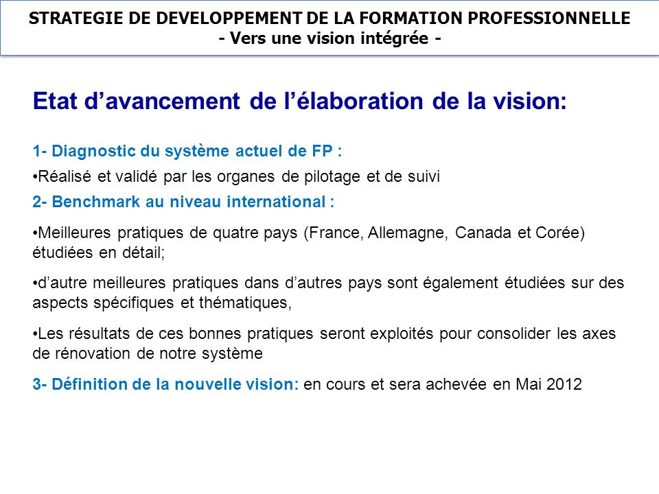 Etat d'avancement de l'élaboration de la vision: