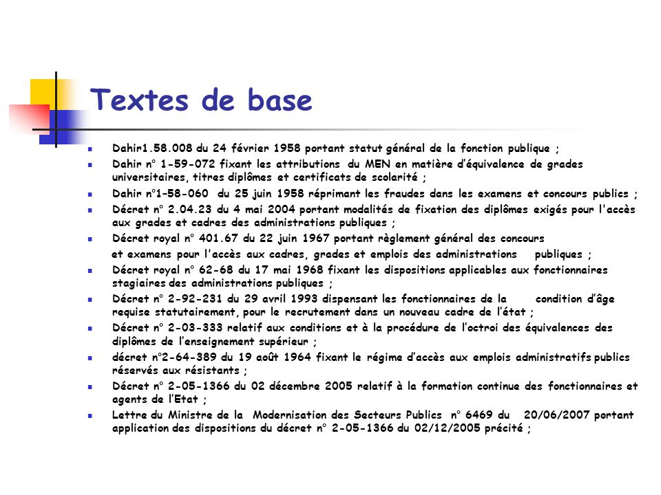 Textes de base Dahir1.58.008 du 24 février 1958 portant statut général de la fonction publique ;