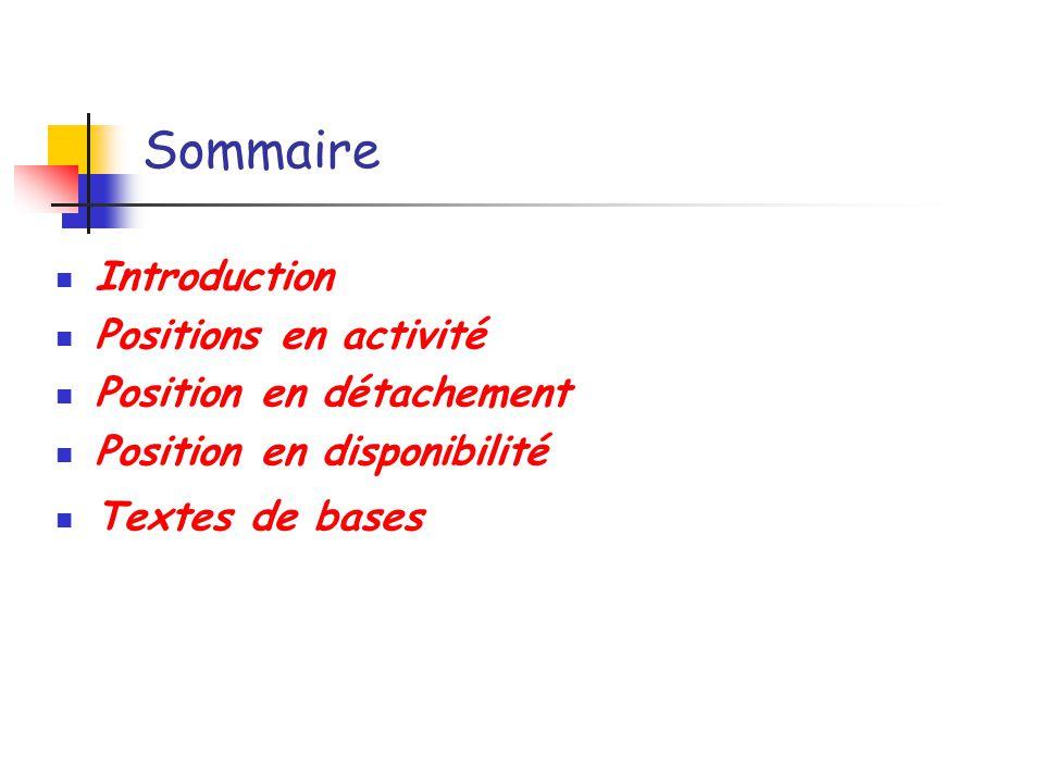 Sommaire Introduction Positions en activité Position en détachement