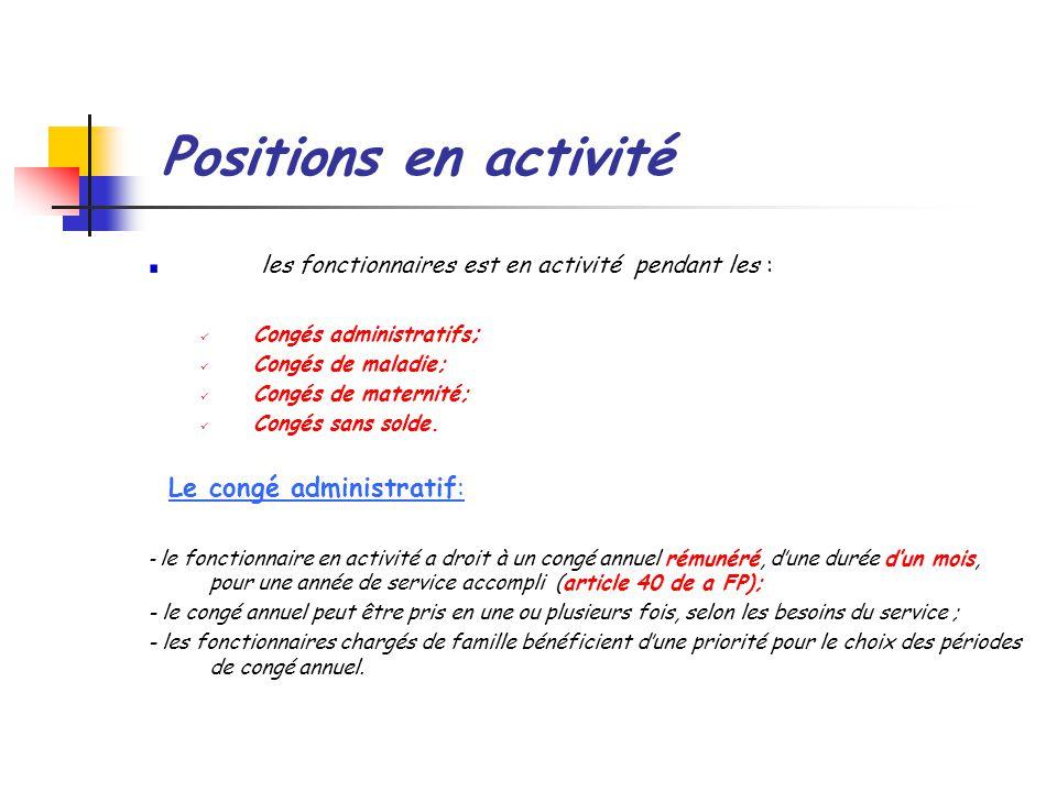 Positions en activité les fonctionnaires est en activité pendant les :