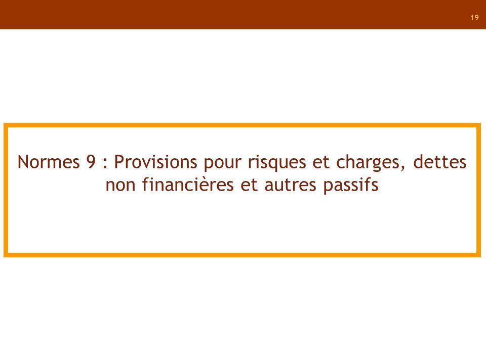 Normes 9 : Provisions pour risques et charges, dettes non financières et autres passifs