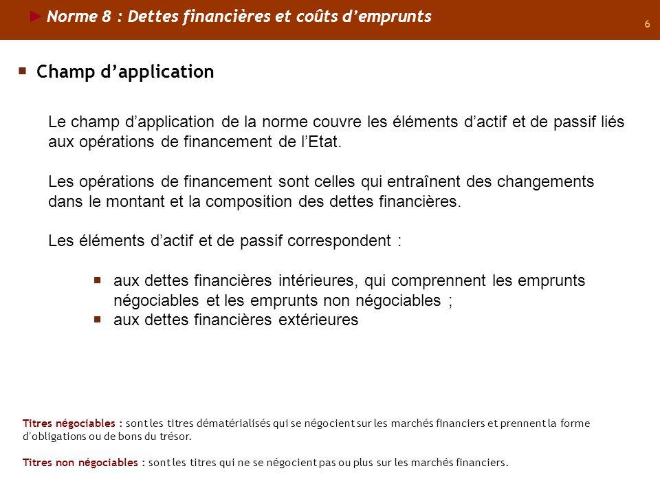 Champ d'application Norme 8 : Dettes financières et coûts d'emprunts