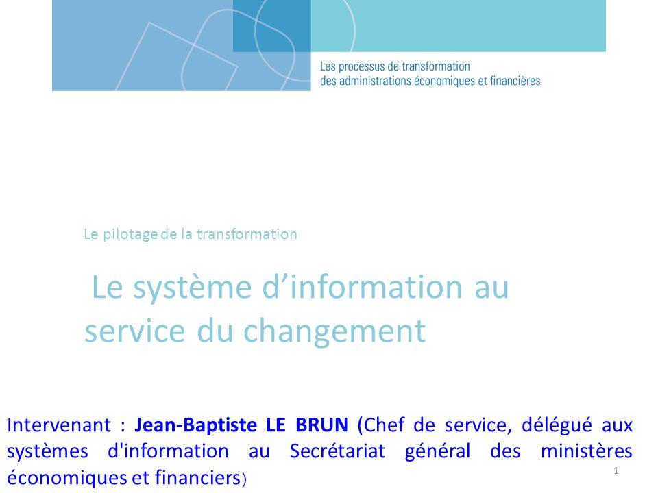 Le pilotage de la transformation Le système d'information au service du changement