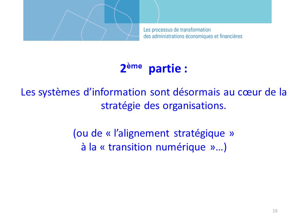 2ème partie : Les systèmes d'information sont désormais au cœur de la stratégie des organisations.