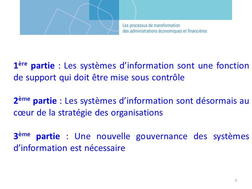 1ère partie : Les systèmes d'information sont une fonction de support qui doit être mise sous contrôle