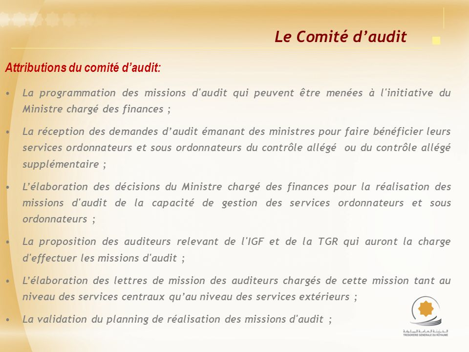 Le Comité d'audit Attributions du comité d'audit: